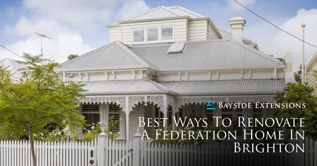 Best Ways Renovate Brighton Federation Home